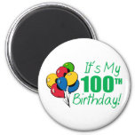 It's My 100th Birthday (Balloons) 2 Inch Round Magnet