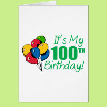 It's My 100th Birthday (Balloons) Card