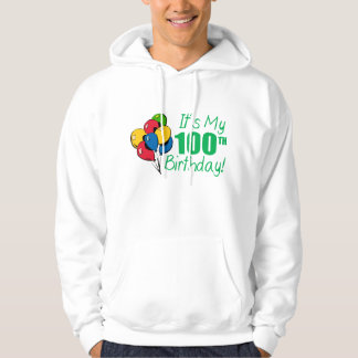 It's My 100th Birthday (Balloons) Hooded Pullover