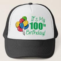 It's My 100th Birthday (Balloons) Trucker Hat