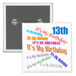 It's My 13th Birthday Gifts 2 Inch Square Button