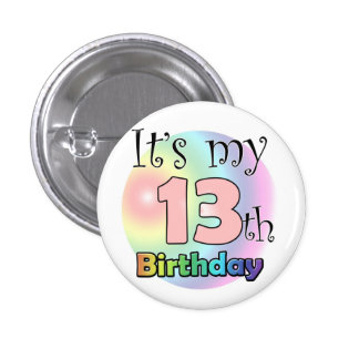 It's my 13th Birthday (pink) Pinback Button