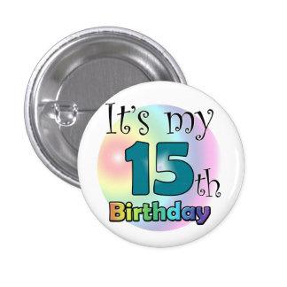 It's my 15th Birthday Pinback Button