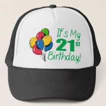 It's My 21st Birthday (Balloons) Trucker Hat