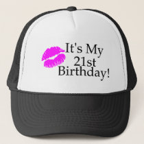 Its My 21st Birthday (Kiss) Trucker Hat