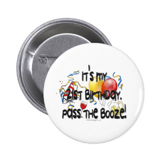 It's My 21st Birthday, Pass the Booze 2 Inch Round Button