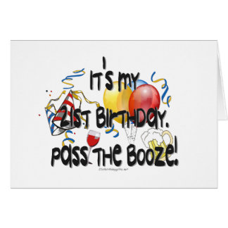 It's My 21st Birthday, Pass the Booze Card