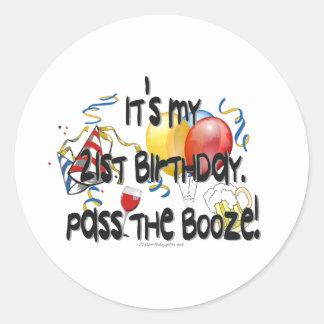 It's My 21st Birthday, Pass the Booze Classic Round Sticker