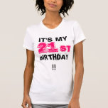 It's my 21st Birthday! Tees