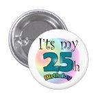 It's my 25th Birthday Pin Redondo De 1 Pulgada