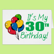 It's My 30th Birthday (Balloons) Card