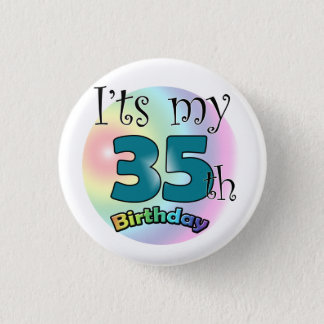 It's my 35th Birthday Pinback Button