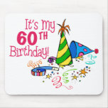 It's My 60th Birthday (Party Hats) Mouse Pad