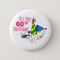 It's My 60th Birthday (Party Hats) Pinback Button