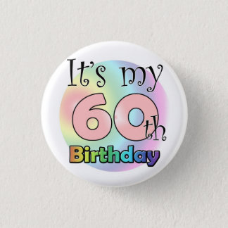 It's my 60th Birthday (pink) Pinback Button