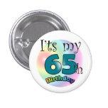 It's my 65th Birthday 1 Inch Round Button