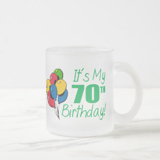 It's My 70th Birthday (Balloons) Frosted Glass Coffee Mug