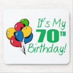 It's My 70th Birthday (Balloons) Mouse Pads