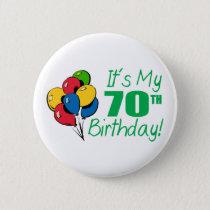 It's My 70th Birthday (Balloons) Pinback Button