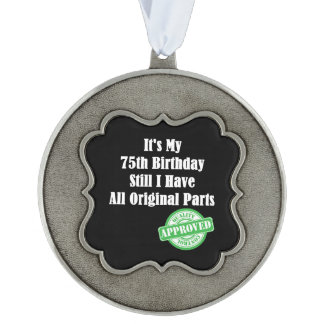 It's My 75th Birthday Pewter Ornament