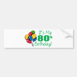 It's My 80th Birthday (Balloons) Car Bumper Sticker