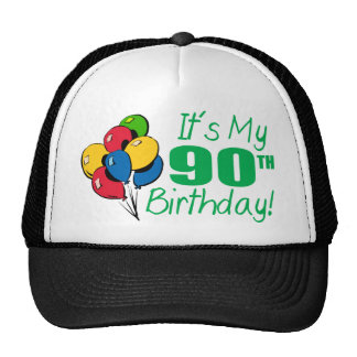 It's My 90th Birthday (Balloons) Trucker Hats