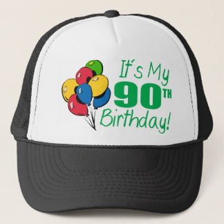 It's My 90th Birthday (Balloons) Trucker Hat