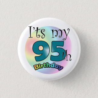 It's my 95th Birthday Button
