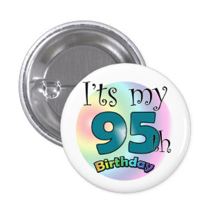 It's my 95th Birthday Button