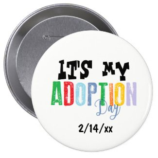 Its my adoption day by ozias pinback button