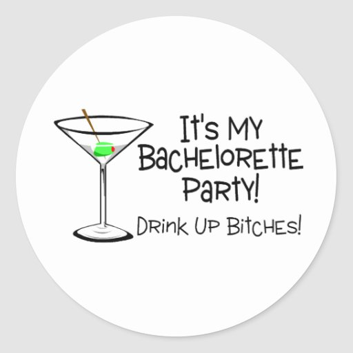 Its My Bachelorette Party Drink Up Bitches Martini Round Sticker