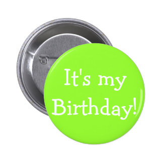 It's my Birthday! 2 Inch Round Button