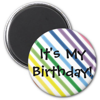 It's My Birthday! 2 Inch Round Magnet