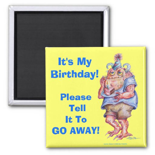 IT'S MY BIRTHDAY! 2 INCH SQUARE MAGNET