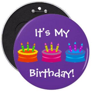It's My Birthday 6 Inch Round Button