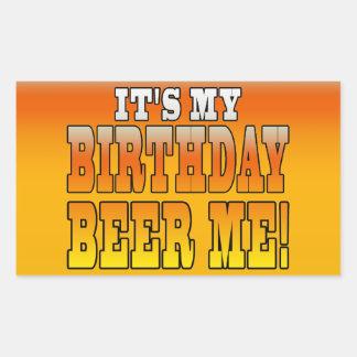 It's My Birthday Beer Me! Funny Bday Joke Rectangular Sticker
