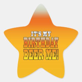It's My Birthday Beer Me! Funny Bday Joke Star Sticker
