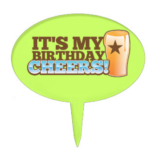 It's My Birthday CHEERS! beers! Cake Topper