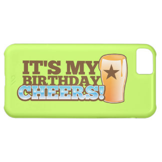 It's My Birthday CHEERS! beers! Cover For iPhone 5C