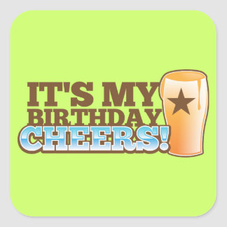 It's My Birthday CHEERS! beers! Square Sticker