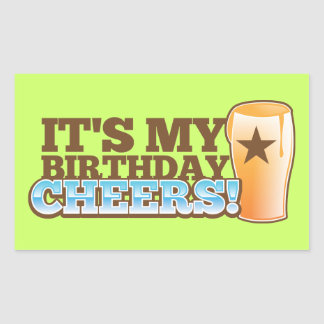 It's My Birthday CHEERS! beers! Rectangle Stickers