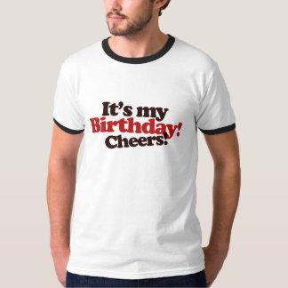 Its my Birthday! Cheers! T Shirt