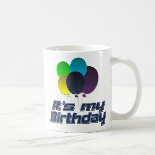 Its my Birthday Coffee Mug