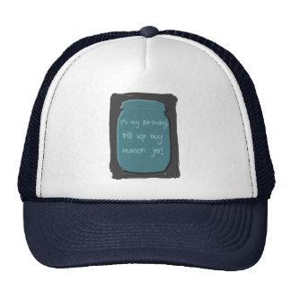 It's my birthday, fill up my mason jar! trucker hat