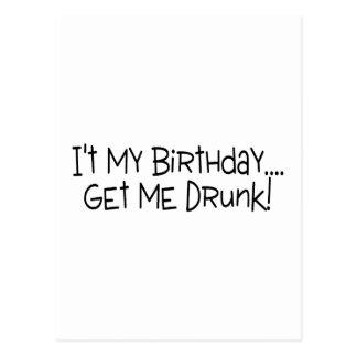 Its My Birthday Get Me Drunk Postcard