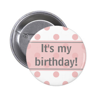 It's My Birthday Girly Polka Dots Button