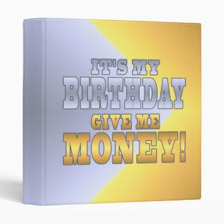 It's My Birthday Give me Money! Funny Bday Joke 3 Ring Binder