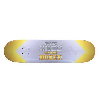 It's My Birthday Give me Money! Funny Bday Joke Skateboard Deck