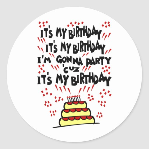 It's My Birthday, I'm Gonna Party With Funky Cake Round Sticker