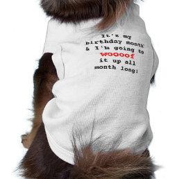 It39s My Birthday Month Dog Shirt